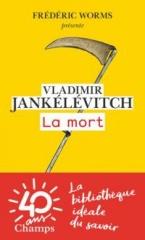 Vladimir Jankélévitch, La mort, Frédéric Worms, Henri Bergson