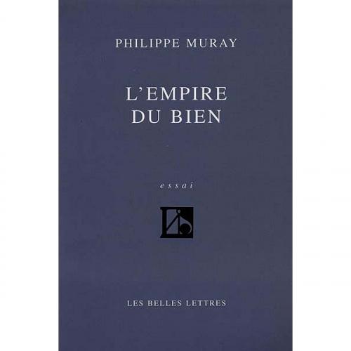philippe muray,postmodernité,l'empire du bien,homo festivus,néoféminisme